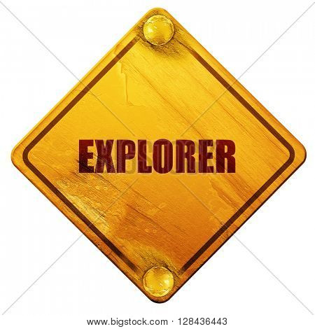 explorer, 3D rendering, isolated grunge yellow road sign