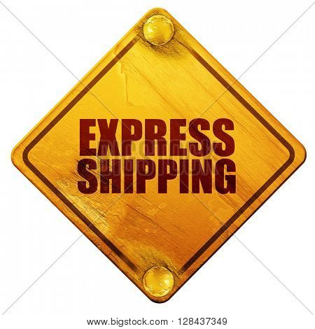 express shipping, 3D rendering, isolated grunge yellow road sign
