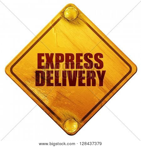 express delivery, 3D rendering, isolated grunge yellow road sign
