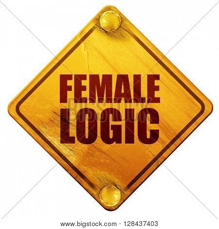 female logic, 3D rendering, isolated grunge yellow road sign