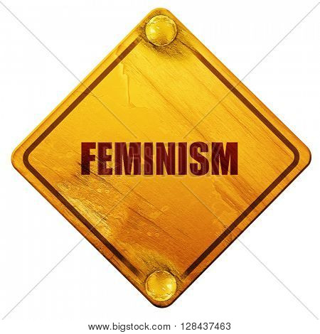 feminism, 3D rendering, isolated grunge yellow road sign