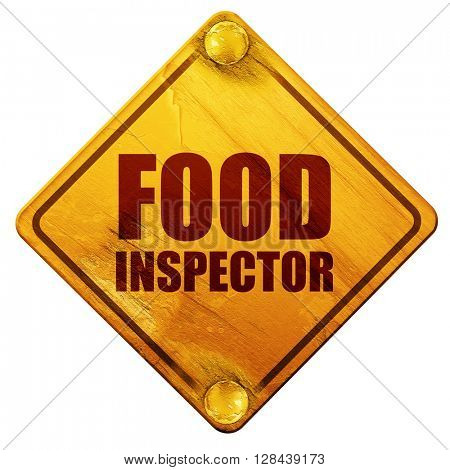 food inspector, 3D rendering, isolated grunge yellow road sign