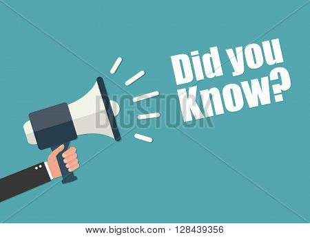 Hand holding megaphone - Did you know?