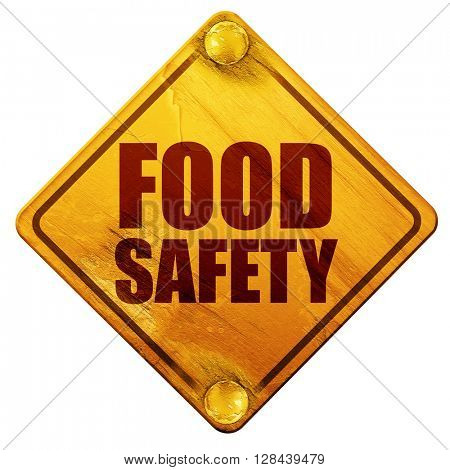 food safety, 3D rendering, isolated grunge yellow road sign