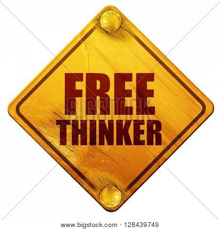 free thinker, 3D rendering, isolated grunge yellow road sign