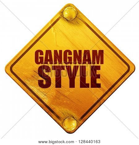 gangnam style, 3D rendering, isolated grunge yellow road sign