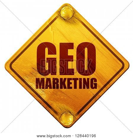 geo marketing, 3D rendering, isolated grunge yellow road sign