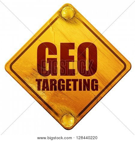 geo targeting, 3D rendering, isolated grunge yellow road sign