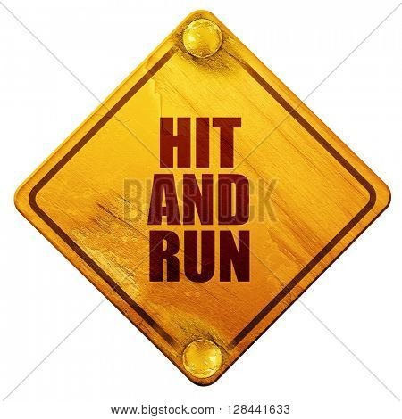 hit and run, 3D rendering, isolated grunge yellow road sign