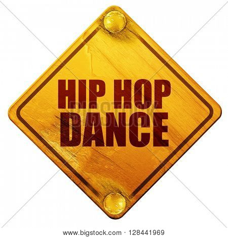 hip hop dance, 3D rendering, isolated grunge yellow road sign