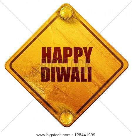 happy diwali, 3D rendering, isolated grunge yellow road sign