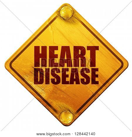 heart disease, 3D rendering, isolated grunge yellow road sign