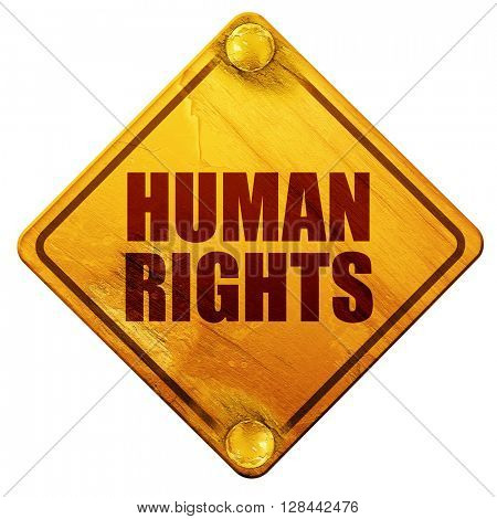 human rights, 3D rendering, isolated grunge yellow road sign