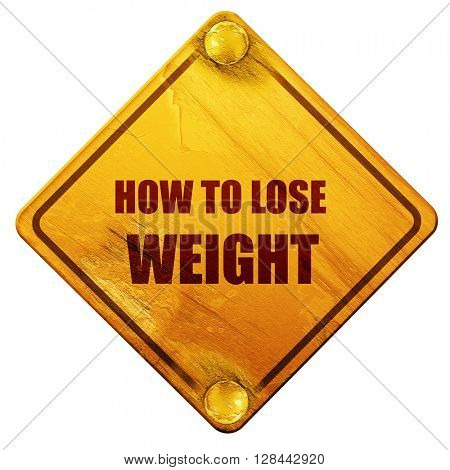 how to lose weight, 3D rendering, isolated grunge yellow road sign