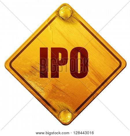 ipo, 3D rendering, isolated grunge yellow road sign