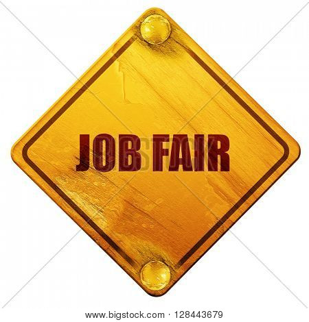 job fair, 3D rendering, isolated grunge yellow road sign