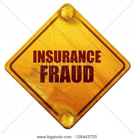 insurance fraud, 3D rendering, isolated grunge yellow road sign