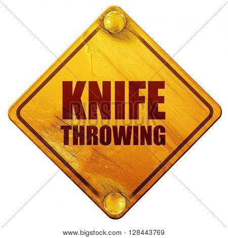 knife throwing, 3D rendering, isolated grunge yellow road sign