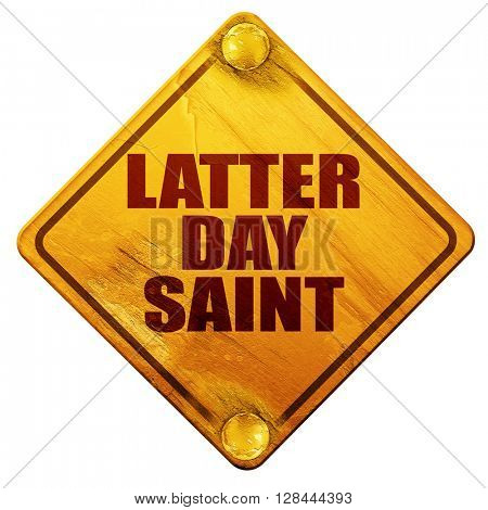 latter day saint, 3D rendering, isolated grunge yellow road sign