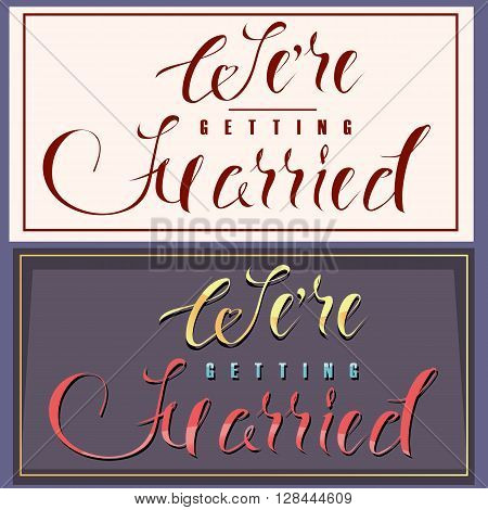 Luster Handwriting text for wedding Invitation. Template wedding card. We're getting married.
