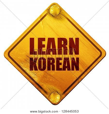 learn korean, 3D rendering, isolated grunge yellow road sign