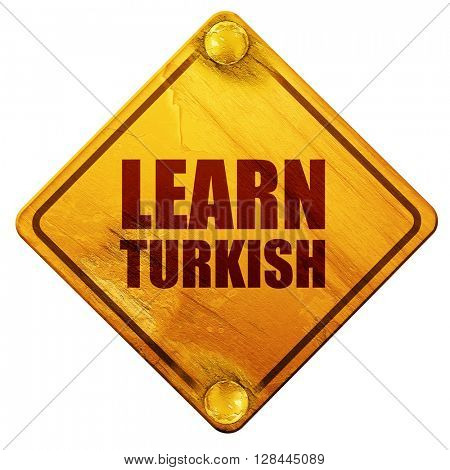 learn turkish, 3D rendering, isolated grunge yellow road sign