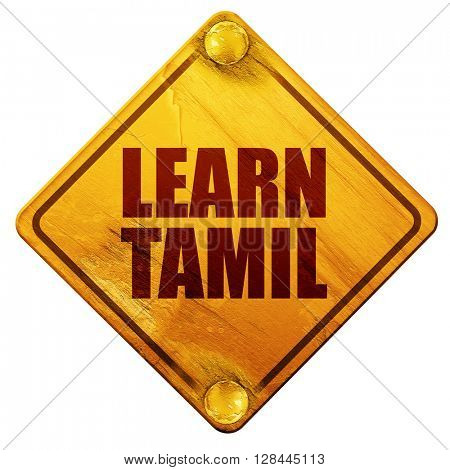 learn tamil, 3D rendering, isolated grunge yellow road sign