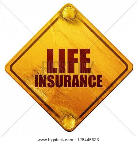life insurance, 3D rendering, isolated grunge yellow road sign