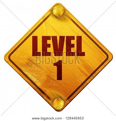 level 1, 3D rendering, isolated grunge yellow road sign