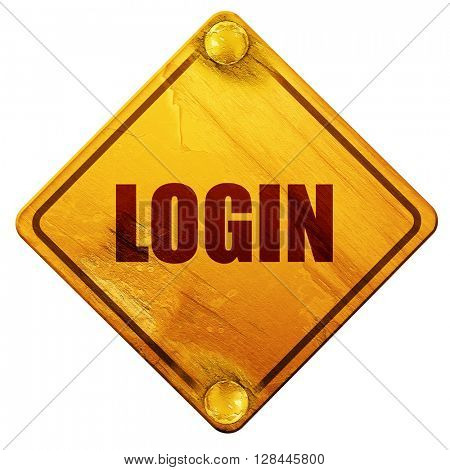 login, 3D rendering, isolated grunge yellow road sign