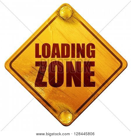 loading zone, 3D rendering, isolated grunge yellow road sign