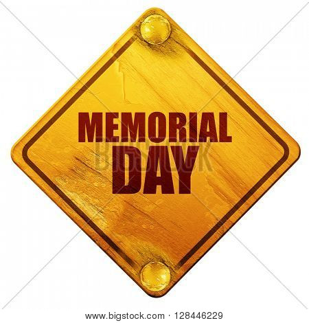 memorial day, 3D rendering, isolated grunge yellow road sign