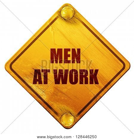 men at work, 3D rendering, isolated grunge yellow road sign