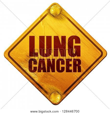 lung cancer, 3D rendering, isolated grunge yellow road sign