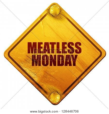 meatless monday, 3D rendering, isolated grunge yellow road sign