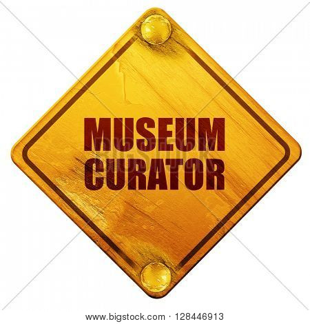 museum curator, 3D rendering, isolated grunge yellow road sign