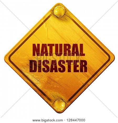 natural disaster, 3D rendering, isolated grunge yellow road sign