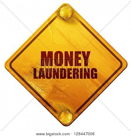 money laundering, 3D rendering, isolated grunge yellow road sign