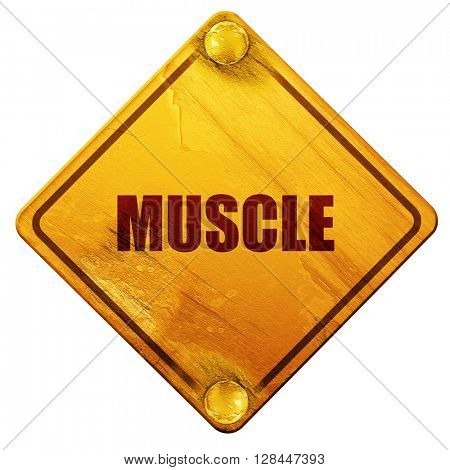muscle, 3D rendering, isolated grunge yellow road sign
