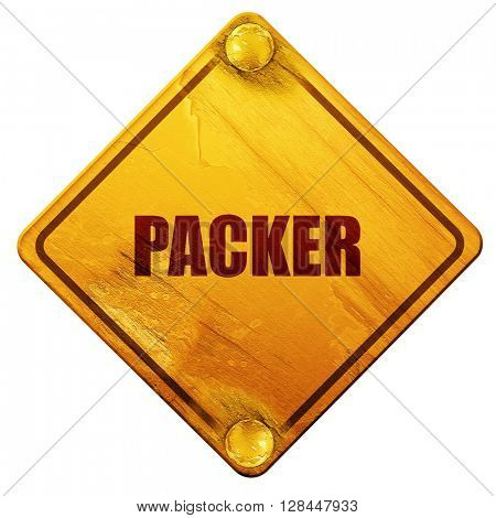 packer, 3D rendering, isolated grunge yellow road sign