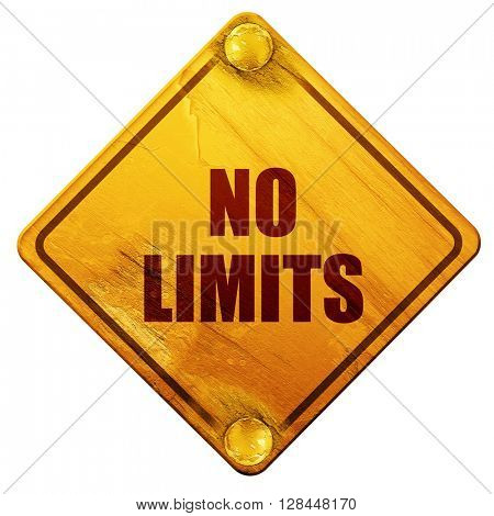 no limits, 3D rendering, isolated grunge yellow road sign