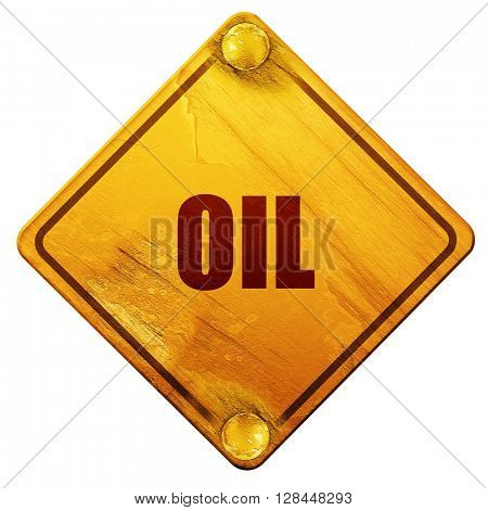 oil, 3D rendering, isolated grunge yellow road sign