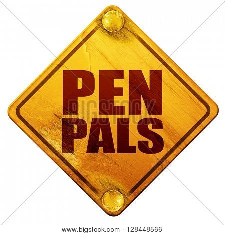 pen pals, 3D rendering, isolated grunge yellow road sign