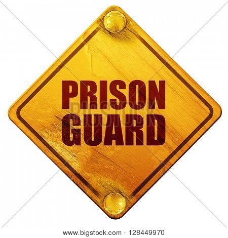 prison guard, 3D rendering, isolated grunge yellow road sign