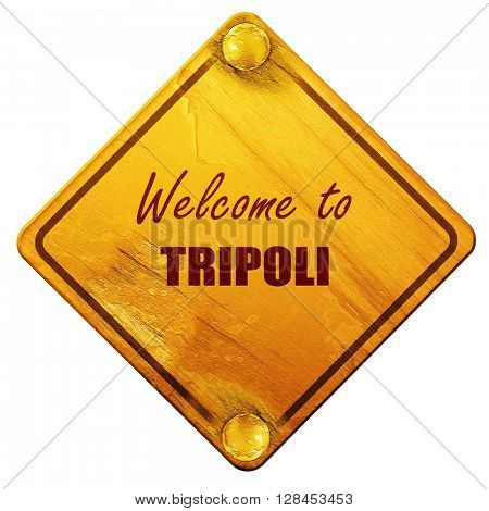 Welcome to tripoli, 3D rendering, isolated grunge yellow road si