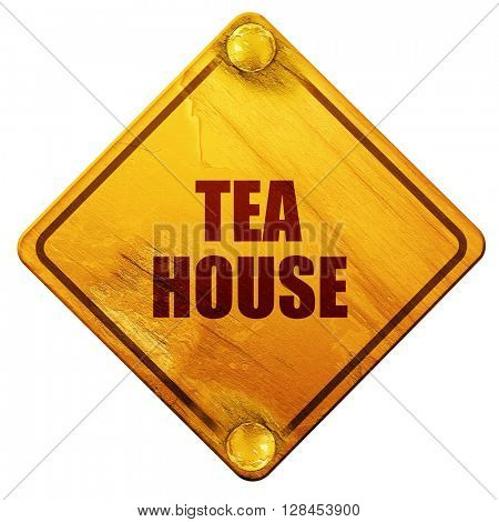 tea house sign, 3D rendering, isolated grunge yellow road sign