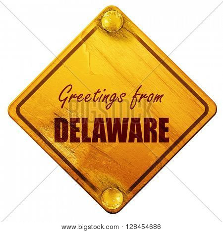 Greetings from delaware, 3D rendering, isolated grunge yellow ro