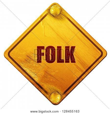 folk music, 3D rendering, isolated grunge yellow road sign