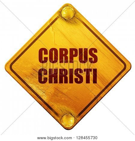 corpus christi, 3D rendering, isolated grunge yellow road sign