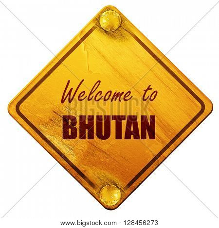 Welcome to bhutan, 3D rendering, isolated grunge yellow road sig